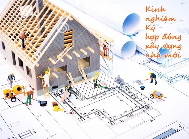 Kinh nghiệm ký hợp đồng xây nhà